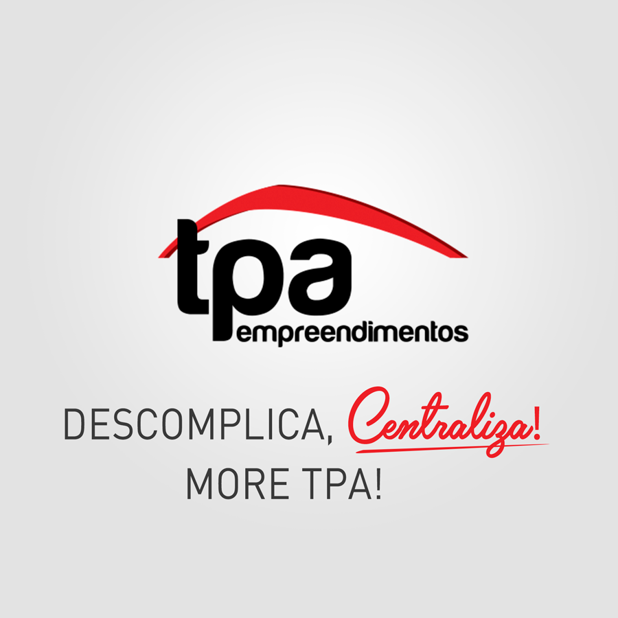 Descomplica, Centraliza! More TPA!