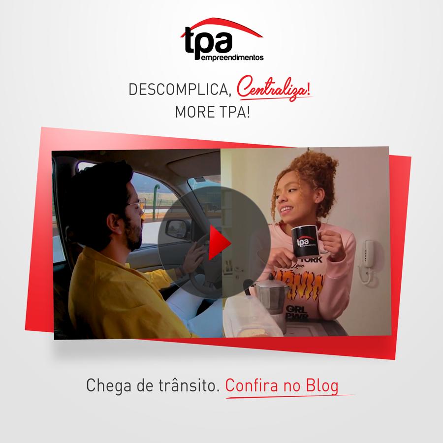 Chega de trânsito. Descomplica, Centraliza! More TPA!