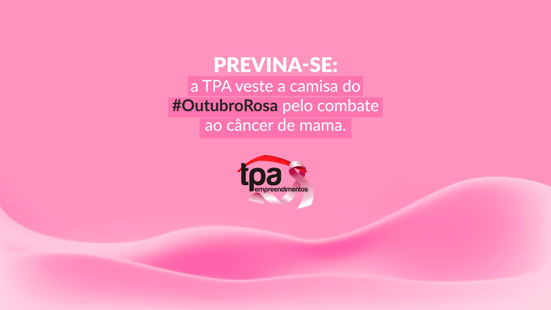 Previna-se: a TPA veste a camisa do #OutubroRosa pelo combate ao câncer de mama